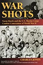 War Shots: Norm Hatch and the U.S. Marine Corps Combat Cameramen of World War IIby: Jones, Charles - Product Image