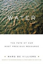 Water: The Fate of Our Most Precious Resourceby: De Villiers, Marq - Product Image