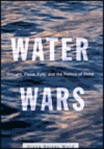 Water Wars: Drought, Flood, Folly and the Politics of Thirstby: Ward, Diane Raines - Product Image