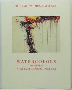 Watercolors from the Abstract Expressionist Era - April 1 Through June 3, 1990 - The Katonah Museum of ArtWechsler (Curator), Jeffrey - Product Image