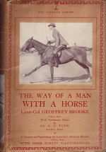 Way of a Man with a Horse, The: The Lonsdale Library of Sports,Games & Pastimesby: Brooke, Lieut-Col. Geoffrey - Product Image
