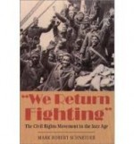 We Return Fighting: the Civil Rights Movement in the Jazz Ageby: Schneider, Mark Robert - Product Image