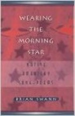 Wearing the Morning Star: Native American Song-Poemsby: Swann, Brian - Product Image
