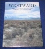 Westward: The Epic Crossing of the American Landscapeby: Roscoe, Gerald - Product Image