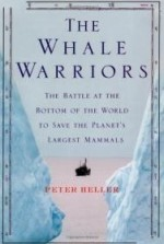 Whale Warriors, The : The Battle at the Bottom of the World to Save the Planet's Largest Mammalsby: Heller, Peter - Product Image