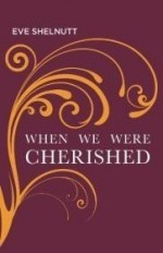 When We Were Cherished (Carnegie Mellon Poetry Series)by: Shelnutt, Eve - Product Image