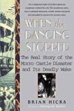 When the Dancing Stopped: The Real Story of the Morro Castle Disaster and Its Deadly Wakeby: Hicks, Brian - Product Image