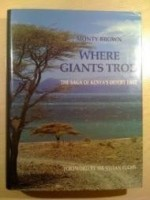 Where Giants Trod: The Saga of Kenya's Desert Lakeby: Brown, Monty - Product Image