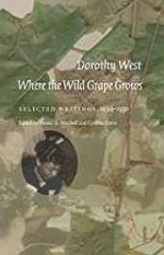 Where the Wild Grape Grows: Selected Writings, 1930-1950West, Dorothy - Product Image