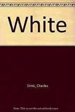 White (SIGNED COPY)Simic, Charles - Product Image