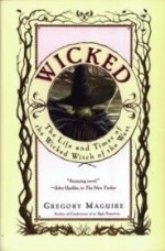 Wicked: The Life and Times of the Wicked Witch of the Westby: Maguire, Gregory - Product Image
