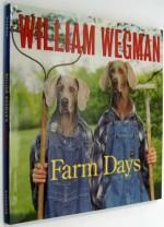 William Wegman's Farm Daysby: Wegman, William - Product Image