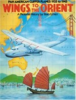 Wings to the Orient: Pan American Clipper Planes, 19351945 : A Pictorial Historyby: Cohen, Stan - Product Image