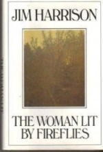 Woman Lit by Fireflies, The by: Harrison, Jim - Product Image