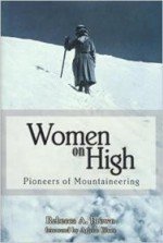 Women on High: Pioneers of Mountaineeringby: Brown, Rebecca A. - Product Image