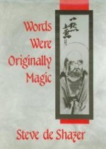 Words Were Originally Magicby: Shazer, Steve de - Product Image