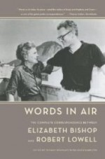 Words in Air: The Complete Correspondence Between Elizabeth Bishop and Robert Lowellby: Travisano, Thomas (Ed.) - Product Image