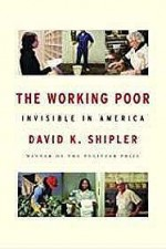 Working Poor, The: Invisible in Americaby: Shipler, David K. - Product Image