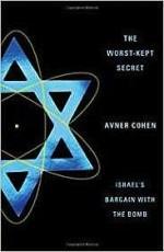 Worst-Kept Secret, The: Israel's Bargain with the BombCohen, Avner - Product Image