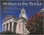 Written in the Bricks: A Visual and Historical Tour of Fifteen Mississippi HometownsMiller, Mary Carol - Product Image
