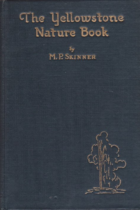 Yellowstone Nature Book, The (SIGNED COPY)by: Skinner, M. P. - Product Image