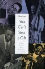 You Can't Steal a Gift - Dizzy, Clark, Milt and Nat by: Lees, Gene - Product Image