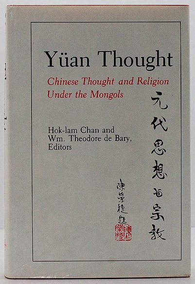 Yuan Thought: Chinese Thought and Religion Under the Mongolsby: Chan, Hok-lam/William Theodore de Bary  - Product Image