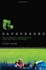 Zaprudered: The Kennedy Assassination Film in Visual Cultureby: Vagnes, Oyvind - Product Image