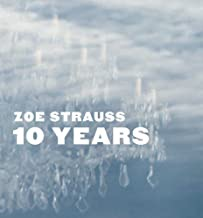 Zoe Strauss: 10 Yearsby: Strauss, Zoe and Peter Barberie - Product Image