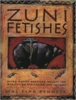 Zuni Fetishes: Using Native American Sacred Objects for Meditation, Reflection, and Insightby: Bennett, Hal Zina - Product Image