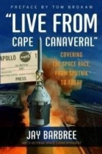 """""""Live from Cape Canaveral"""": Covering the Space Race, from Sputnik to Todayby: Barbree, Jay - Product Image"""